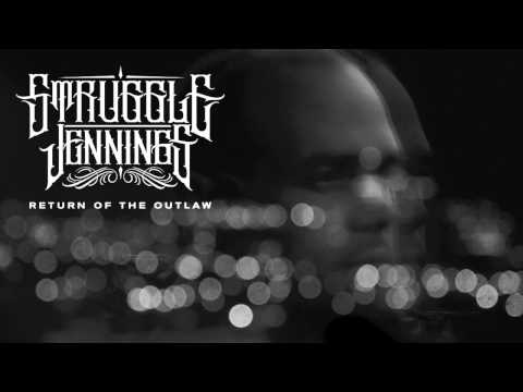 STRUGGLE - RETURN OF THE OUTLAW (Ft. YELAWOLF)