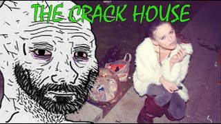 /b/est Of 4Chan 🍀 Anon's Tale Of His Home Turning Into A Crack House