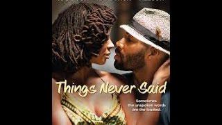Things eNver Said Full Movie