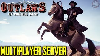 Outlaws of the Old West | On Our Community Multiplayer Server