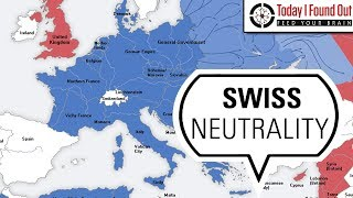 How Switzerland Managed to Remain Neutral with WWI and WWII Raging Around Them
