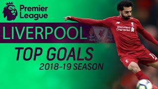 Liverpool's best goals of 2018-2019 Premier League season | NBC Sports