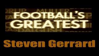 Steven Gerrard - Footballs Greatest - Best Players in the World ✔