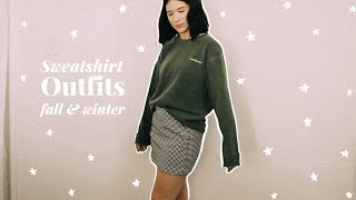 How I Style Sweatshirts | Fall and Winter