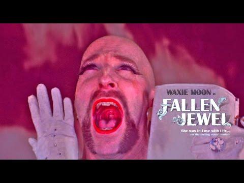 Fallen Jewel - Trailer starring Waxie Moon