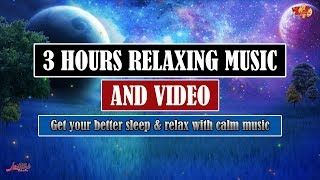 3 HOURS RELAXATION MUSIC & VIDEO FOR DEEP SLEEP, STRESS RELIEF, MEDITATION, YOGA #Satu