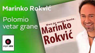 Marinko Rokvic - Polomio vetar grane - (Audio 2017) HD