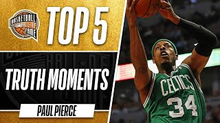 Paul Pierce's Top 5 Truth Moments | Boston Celtics Legend