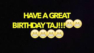 HAPPY BIRTHDAY TAJ! - BEST BIRTHDAY SONG EVER