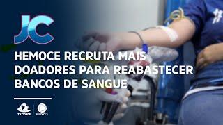 HEMOCE recruta mais doadores para reabastecer bancos de sangue