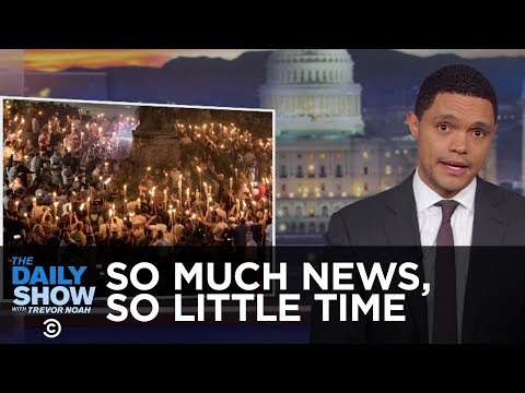 So Much News, So Little Time - Melania's Jacket & Charlottesville Nazis Return | The Daily Show