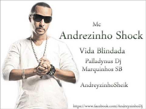 Baixar Mc Andrezinho Shock - Vida Blindada ( Palladynus Dj e Marquinhos sb) 2013