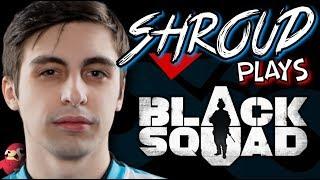shroud plays Black Squad (day 1 & 2 highlights)