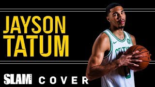 Jayson Tatum Was Sent to DESTROY Your Favorite Team | SLAM Cover Shoots