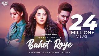 Bahot Roye – Payal Dev