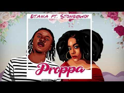 "Etana: ""Proppa"" Ft. Stonebwoy"