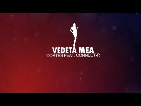 Cortes feat. Connect-R - Vedeta mea