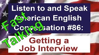 Learn to Talk Fast - Listen to and Speak American English Conversation #86