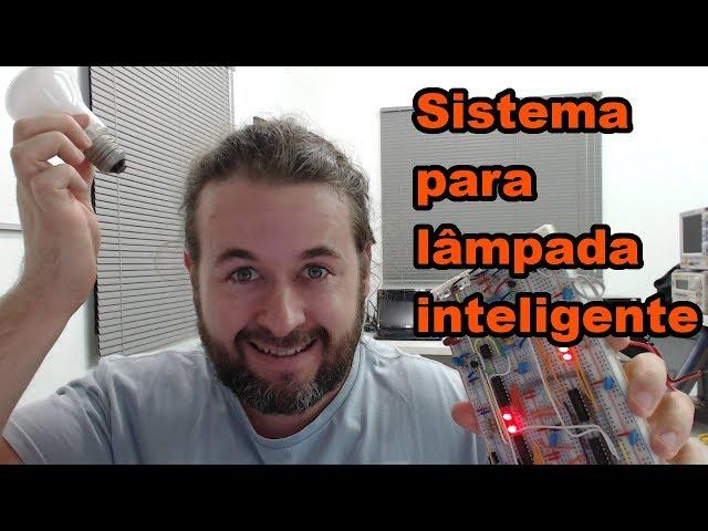 SISTEMA PARA LÂMPADA INTELIGENTE! Conheça Eletrônica! #132