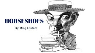 Learn English Through Story - Horseshoes by Ring Lardner