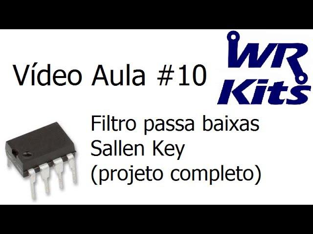 FILTRO PASSA BAIXAS SALLEN KEY (PROJETO COMPLETO) - Vídeo Aula #10
