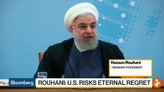 U.S.-Iran Tensions Rise Amid Trump's War of Words With Rouhani