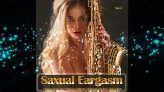 Saxual Eargasm - Sensual Erotic Jazz Music for Intimate Moments and Sexy Relaxation ▶ by Chill2Chill