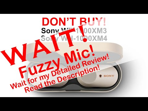 Don't buy Sony WF-1000XM3 and WH-1000XM4!!! (WARNING! This dump video is hazardous to Sony fanboys!)