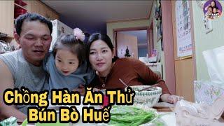 🇰🇷Vlog 165 || Cho Chồng Hàn Ăn Thử Bún Bò Huế || Ở Hàn Quốc Người Việt Có Bị Kỳ Thị Không?