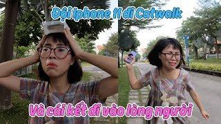 Thử Thách Đội Iphone 11 Đi Catwalk Và Cái Kết Đắng Lòng