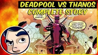 Deadpool Vs. Thanos - Complete Story | Comicstorian