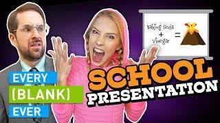 EVERY SCHOOL PRESENTATION EVER -