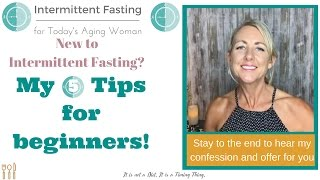 Intermittent Fasting for Today's Aging Woman | 5 Tips for Beginner Intermittent Fasters
