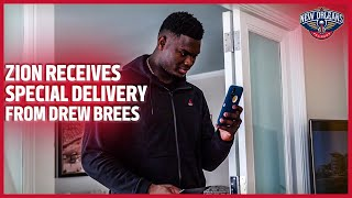 Zion Williamson Receives a Special Delivery From Drew Brees | New Orleans Pelicans