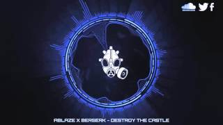 [Glitch Hop] Ablaze x Berserk - Destroy The Castle