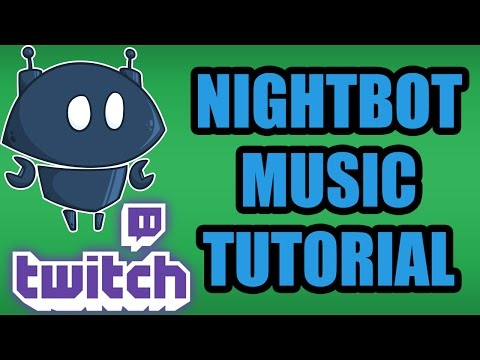 How To Add Music To Twitch Stream Using Nightbot & OBS - Show Song Request In Stream Tutorial 2017