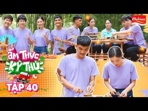 Ẩm Thực Kỳ Thú | Tập 40: Phương Linh, Mạc Văn Khoa