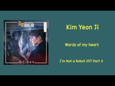 [LYRIC] Kim Yeon Ji – Words of my heart  [Han-Rom-Eng] [ I'm Not a Robot OST Part 3]