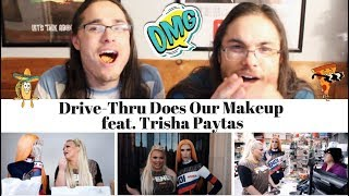 Drive-Thru Does Our Makeup feat. Trisha Paytas - Our Reaction // Twin World