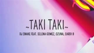 Selena Gomez & DJ Snake - Taki Taki - lyrics [ Official Song ] Lyrics / lyrics video