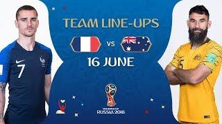 LINEUPS - France v Australia - MATCH 5 @ 2018 FIFA World Cup™