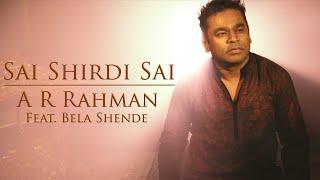 Sai Shirdi Sai – Bela Shende – AR Rahman