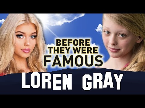 LOREN GRAY | Before They Were Famous | Musically & Instagram Star