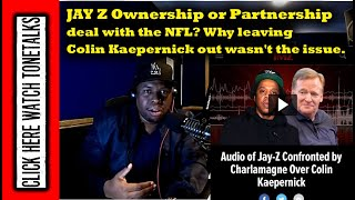 JAY Z Ownership or Partnership deal with the NFL? Why leaving Colin Kaepernick out wasn't the issue.