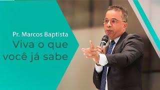 04/01/20 - Viva o que você já sabe - Pr. Marcos Baptista
