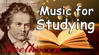Beethoven for Studying Vol.1 - Relaxing Classical Music for Studying, Focus Concentration, Reading