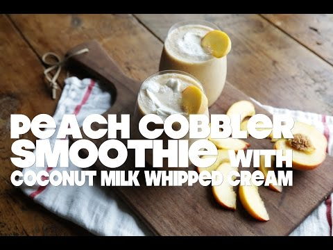 Peach Cobbler Smoothie with Coconut Milk Whipped Cream