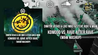 Komodo vs  Rave After Rave (W&W Mashup)