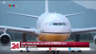 Quốc vương Brunei lái máy bay đến Đà Nẵng dự APEC  - Tin Tức VTV24