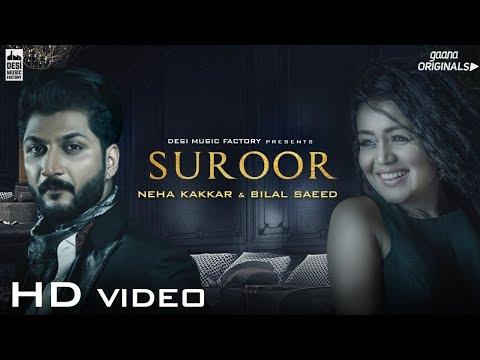 Suroor - Neha Kakkar & Bilal Saeed | Official Video